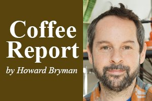 Howard Bryman Coffee Report